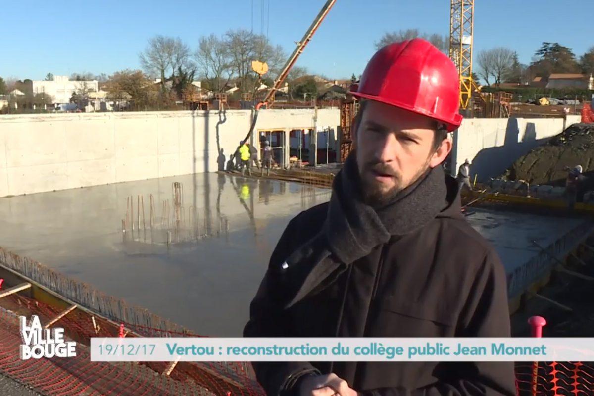 Reportage La ville bouge sur le chantier du collège Jean Monnet de Vertou (44)